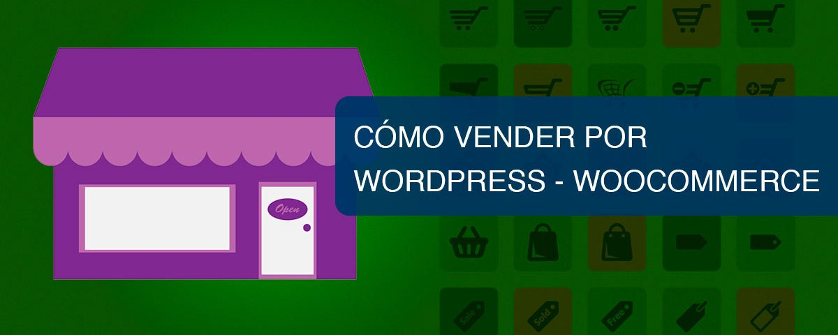 Cómo vender en WordPress - WooCommerce