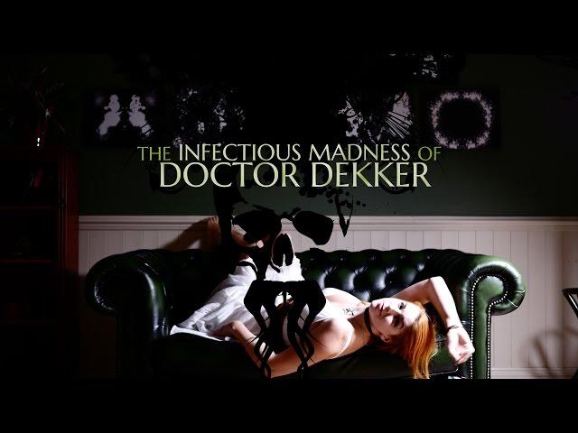 The Infectious Madness Of Doctor Dekker: Terror en el consultorio