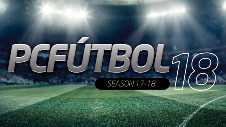PC Fútbol 18: El regreso de un clásico, para PC y móviles